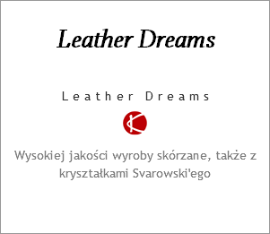 Leather Dreams Leather Dreams ﷯ Wysokiej jakości wyroby skórzane, także z kryształkami Svarowski'ego